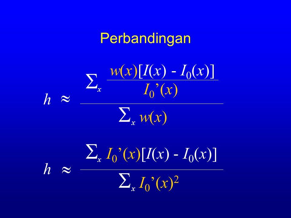 S S w(x) S I0'(x)2 w(x)[I(x) - I0(x)] I0'(x) h S I0'(x)[I(x) - I0(x)]